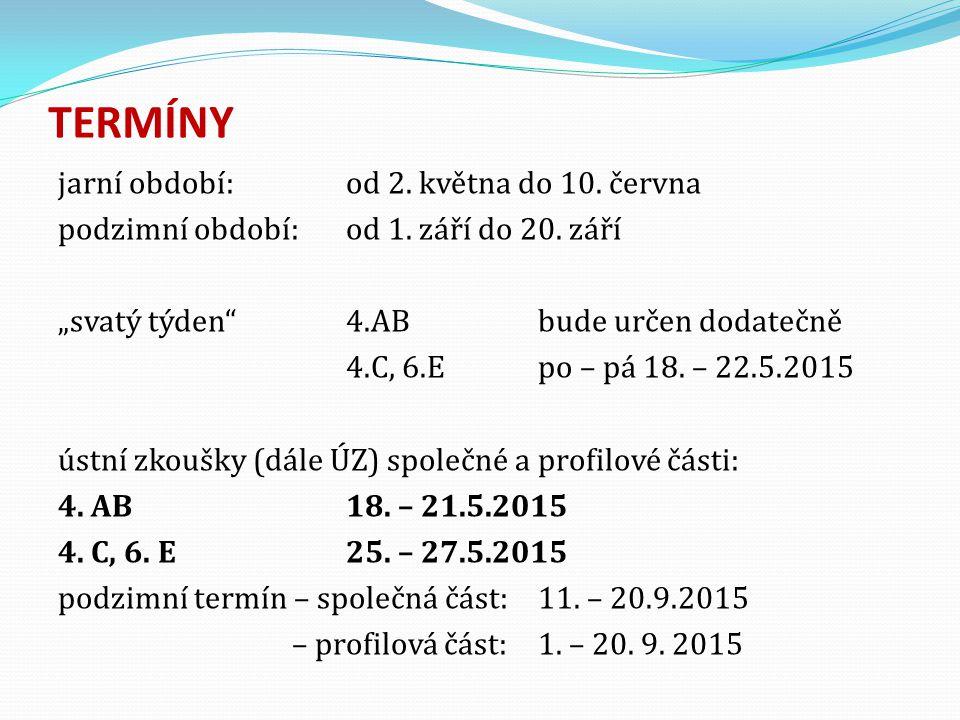 TERMÍNY jarní období:od 2.května do 10. června podzimní období:od 1.