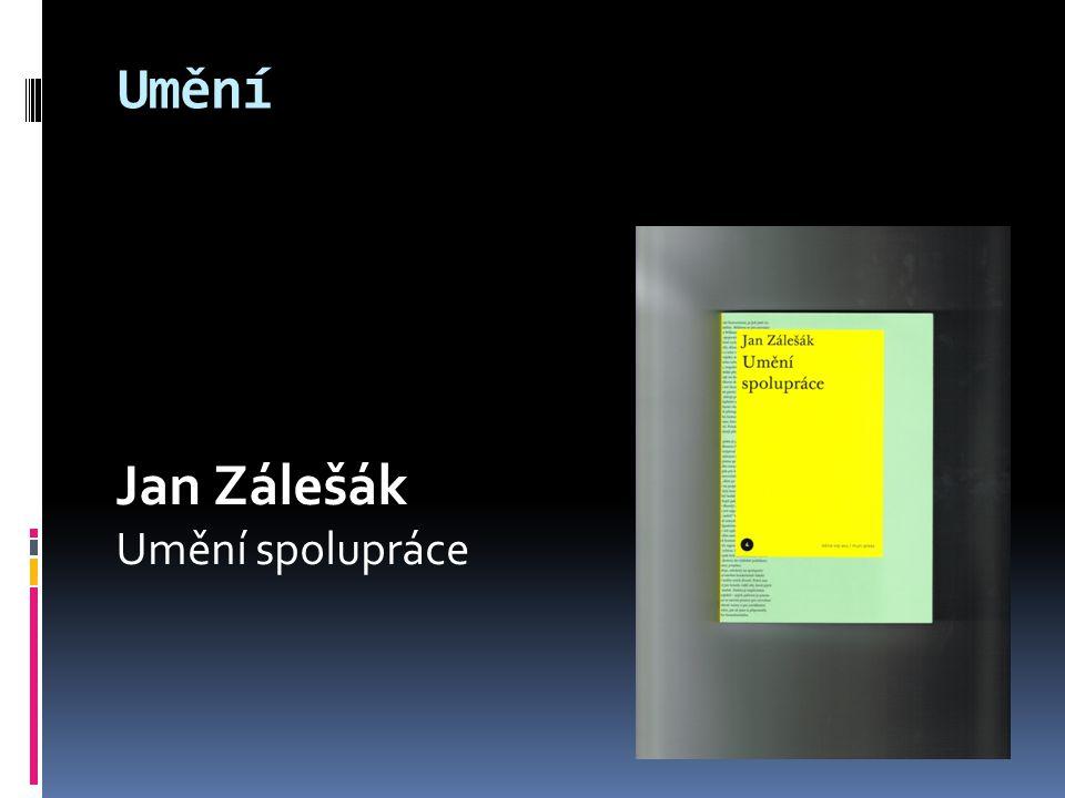 Umění Jan Zálešák Umění spolupráce