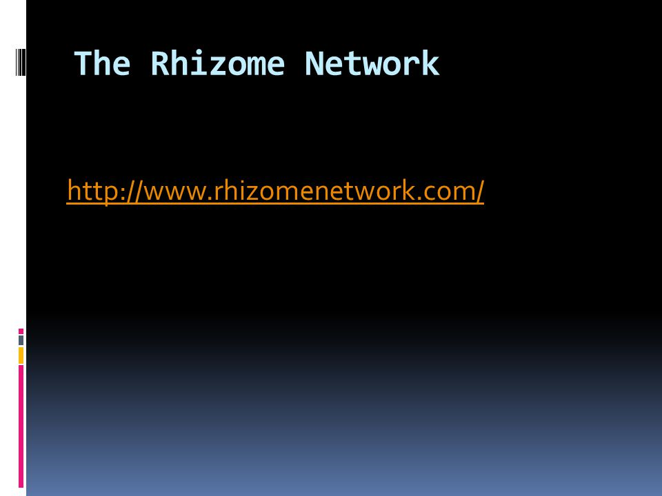 The Rhizome Network http://www.rhizomenetwork.com/