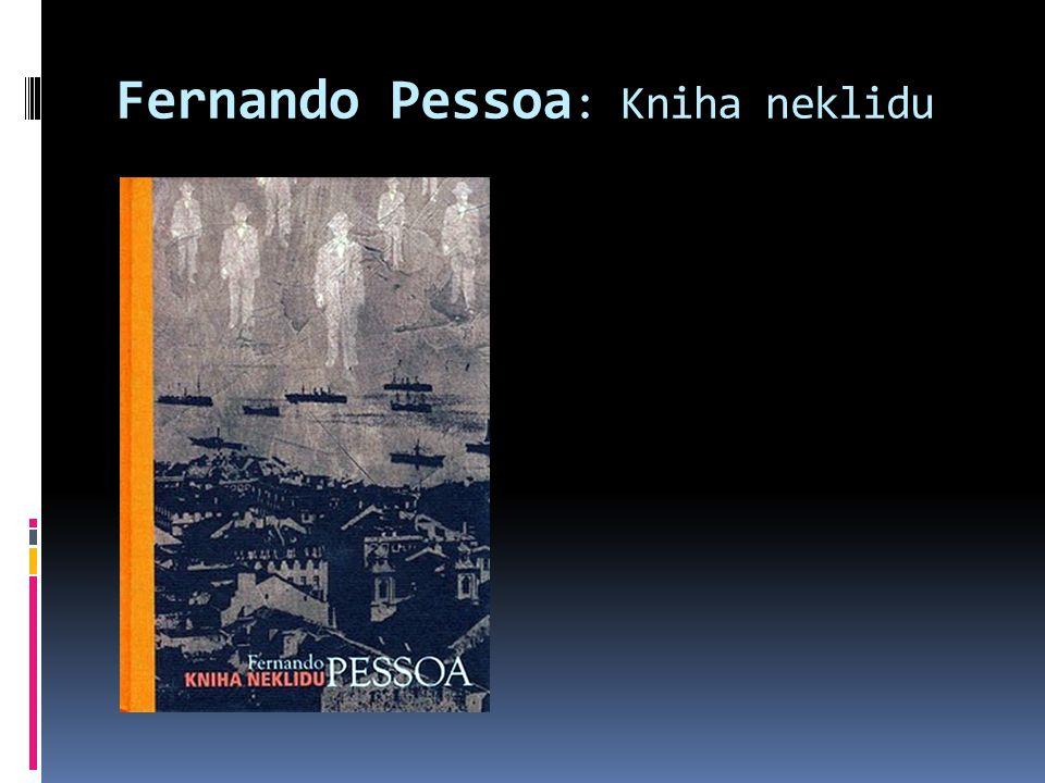 Fernando Pessoa : Kniha neklidu