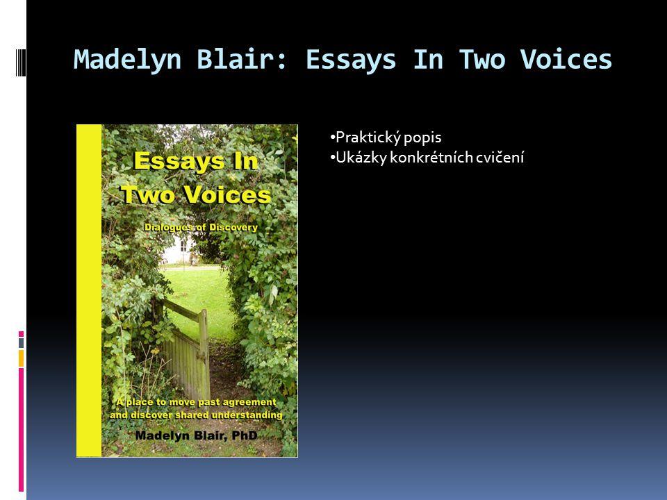 Madelyn Blair: Essays In Two Voices Praktický popis Ukázky konkrétních cvičení