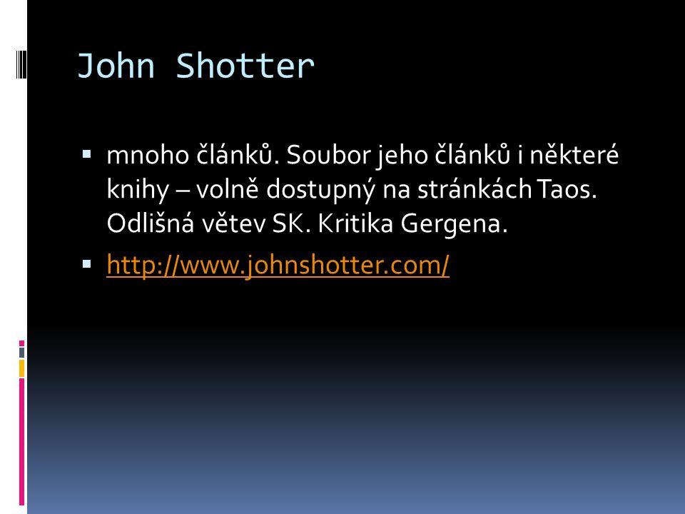 John Shotter  mnoho článků. Soubor jeho článků i některé knihy – volně dostupný na stránkách Taos.