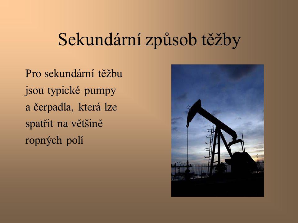 Sekundární způsob těžby Tlak se v nalezišti zvyšuje pumpováním vody vzduchu, případně oxidu uhličitého.