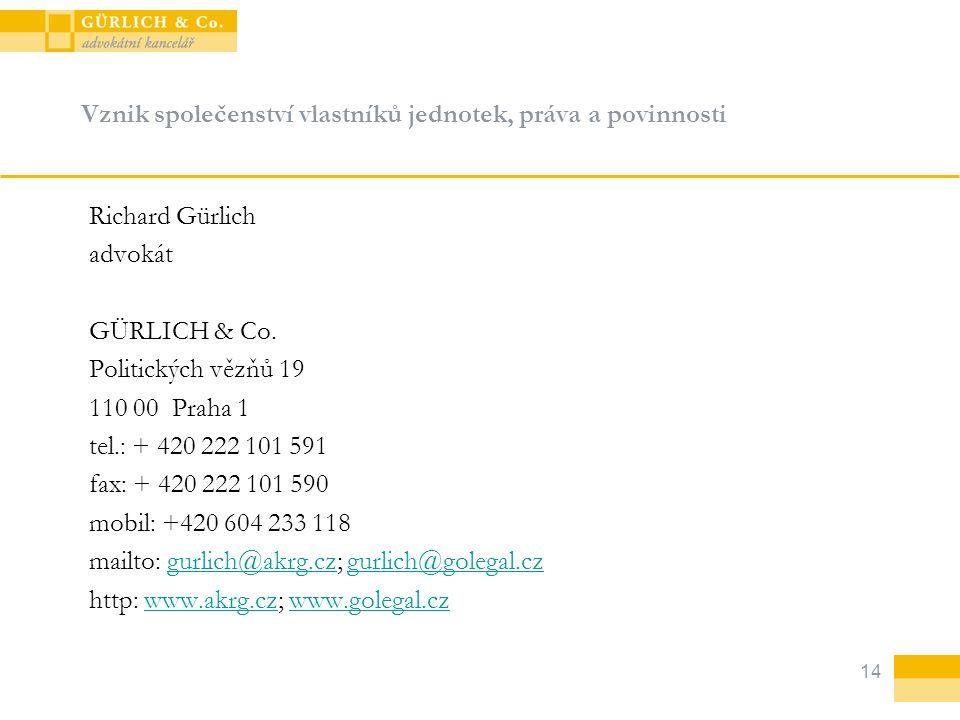 14 Vznik společenství vlastníků jednotek, práva a povinnosti Richard Gürlich advokát GÜRLICH & Co.