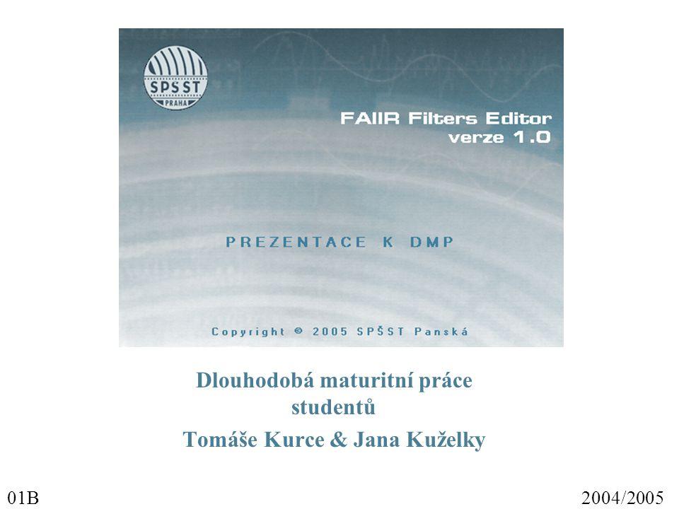 Dlouhodobá maturitní práce studentů Tomáše Kurce & Jana Kuželky 01B2004/2005