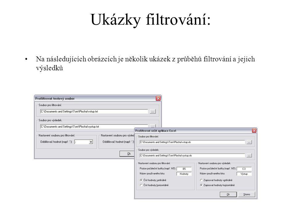 Ukázky filtrování: Na následujících obrázcích je několik ukázek z průběhů filtrování a jejich výsledků