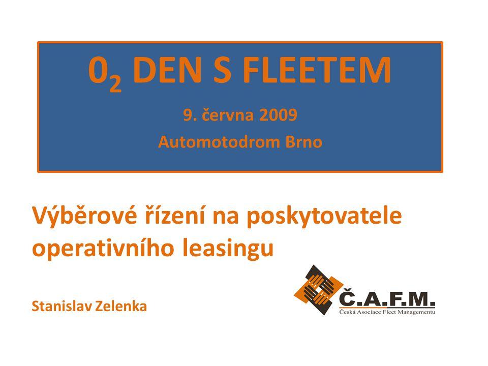 Výběrové řízení na poskytovatele operativního leasingu Stanislav Zelenka 0 2 DEN S FLEETEM 9.