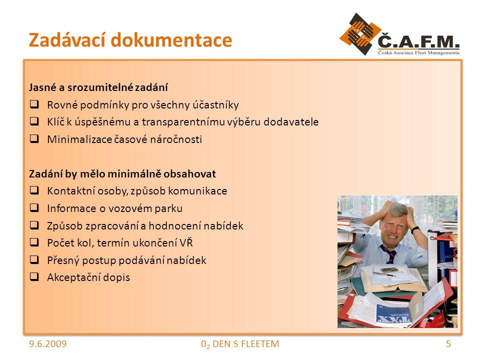 Zadávací dokumentace Specifikace poptávky  Druh kalkulace, nájezd a délka pronájmu  Přesná specifikace poptávaných služeb  Cena a výbava vozidel (polepy, HF,GPS)  Úrok (fix, variabilní)  Zůstatková hodnota  Pojištění (HP,POV)  Pneumatiky (kategorie, rozměr, disky, počet sad)  Servisní splátka (požadovaný rozsah) Specifikace poptávky  Druh kalkulace, nájezd a délka pronájmu  Přesná specifikace poptávaných služeb  Cena a výbava vozidel (polepy, HF,GPS)  Úrok (fix, variabilní)  Zůstatková hodnota  Pojištění (HP,POV)  Pneumatiky (kategorie, rozměr, disky, počet sad)  Servisní splátka (požadovaný rozsah) 9.6.200960 2 DEN S FLEETEM