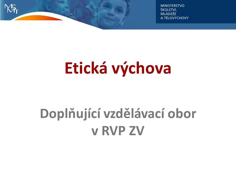 Etická výchova Doplňující vzdělávací obor v RVP ZV