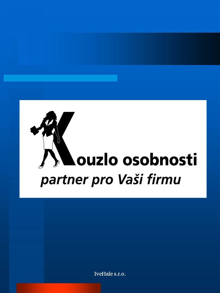 PREZENTACE SPOLEČNOSTI Školení, trénink, management Kouzlo osobnosti IveHale s.r.o.