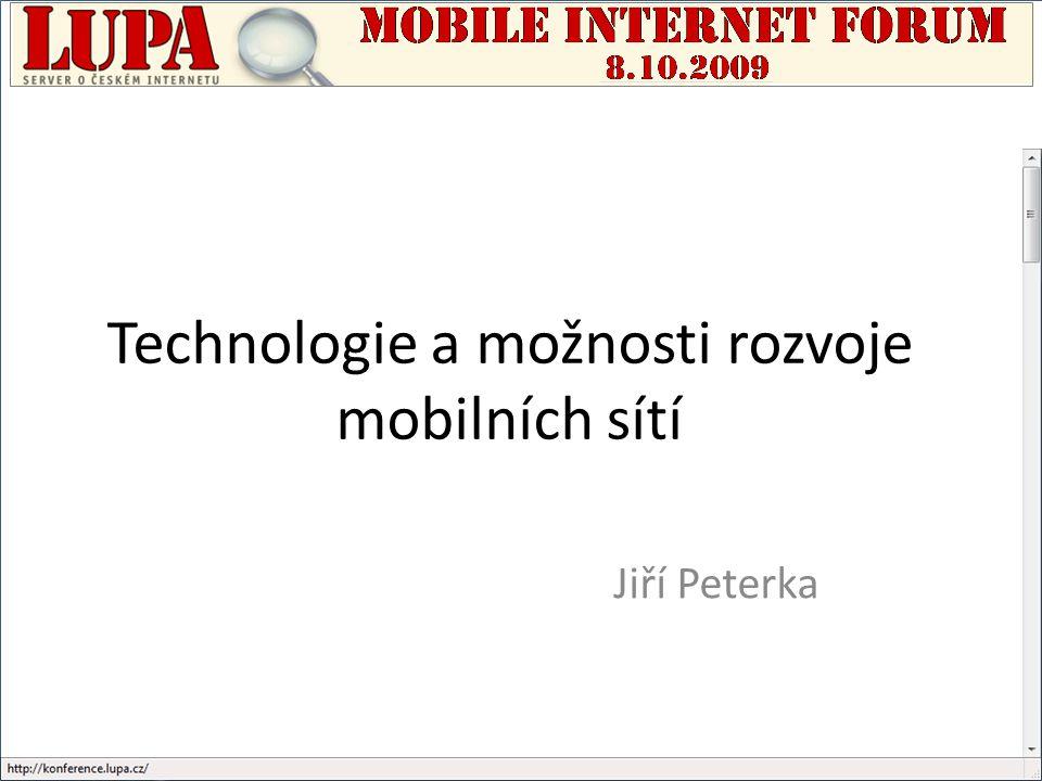 Technologie a možnosti rozvoje mobilních sítí Jiří Peterka
