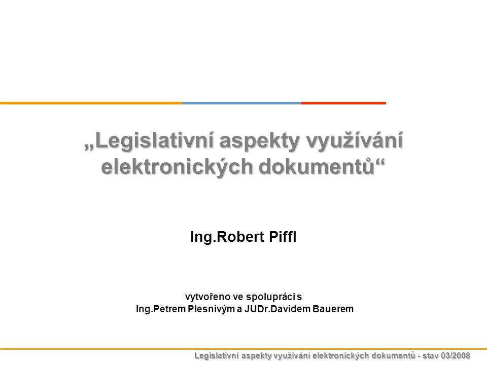 """Legislativní aspekty využívání elektronických dokumentů - stav 03/2008 Úvod Prezentace se zaměřuje na problematiku elektronických dokladů se zaměřením zejména na daňové doklady v elektronické podobě a účetní záznamy v technické formě Nároky a požadavky na """"elektronickou , případně """"technickou formu dokladu jsou vyšší než v případě listinné formy Z hlediska právních předpisů jsou z důvodu zjednodušení uváděny odkazy na """"hlavní právní předpisy v dané oblasti Prezentace zohledňuje stav právních předpisů k měsíci březen 2008"""