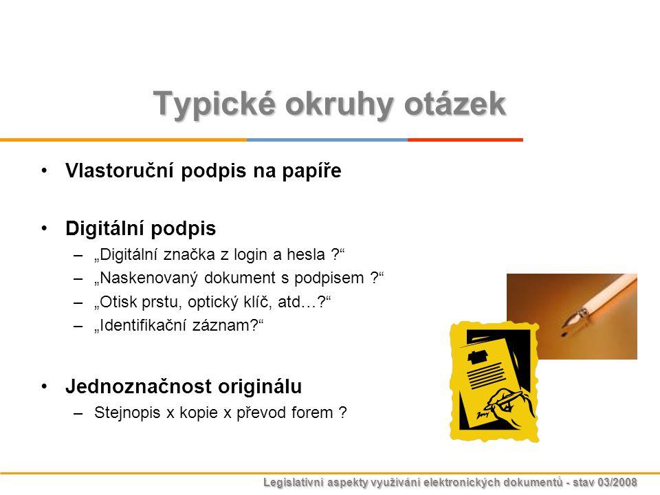 Legislativní aspekty využívání elektronických dokumentů - stav 03/2008 Úč.Z.