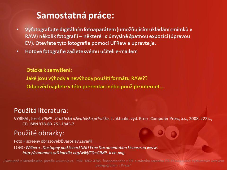 Použitá literatura: VYBÍRAL, Josef. GIMP : Praktická uživatelská příručka.