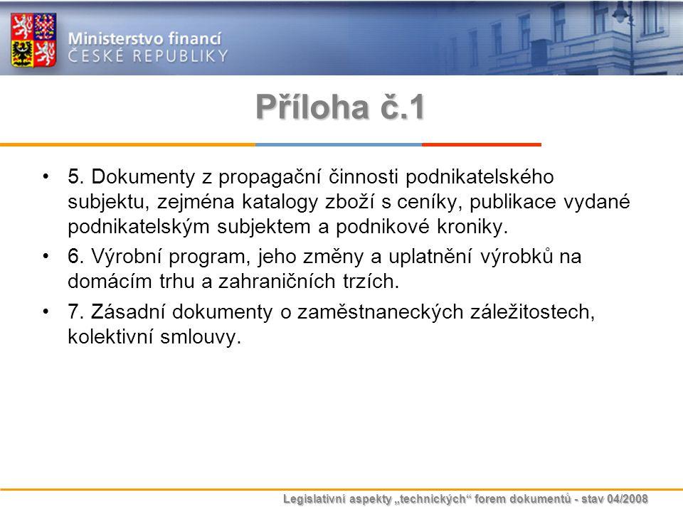 """Legislativní aspekty """"technických"""" forem dokumentů - stav 04/2008 Příloha č.1 5. Dokumenty z propagační činnosti podnikatelského subjektu, zejména kat"""