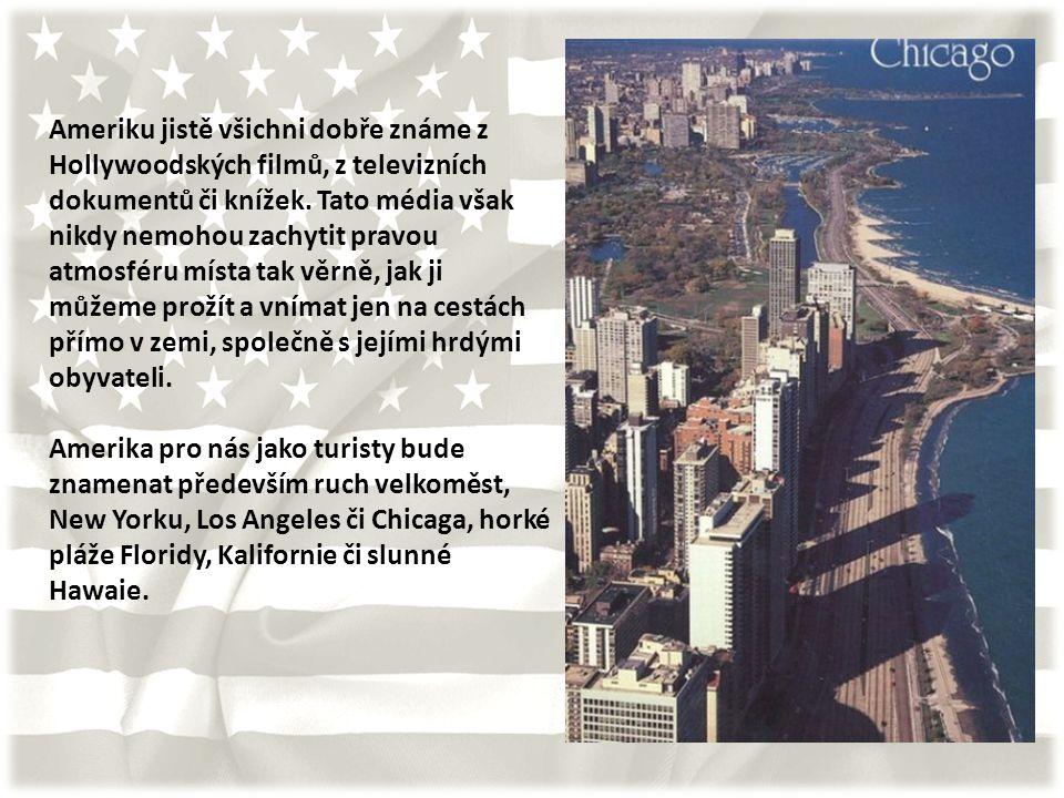 Ameriku jistě všichni dobře známe z Hollywoodských filmů, z televizních dokumentů či knížek.