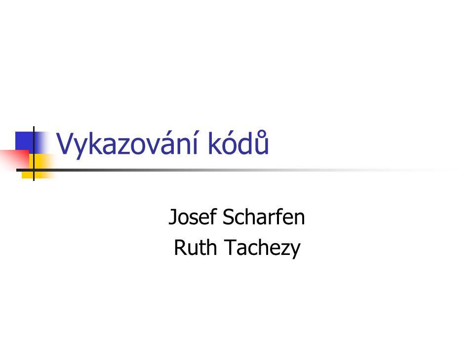Vykazování kódů Josef Scharfen Ruth Tachezy