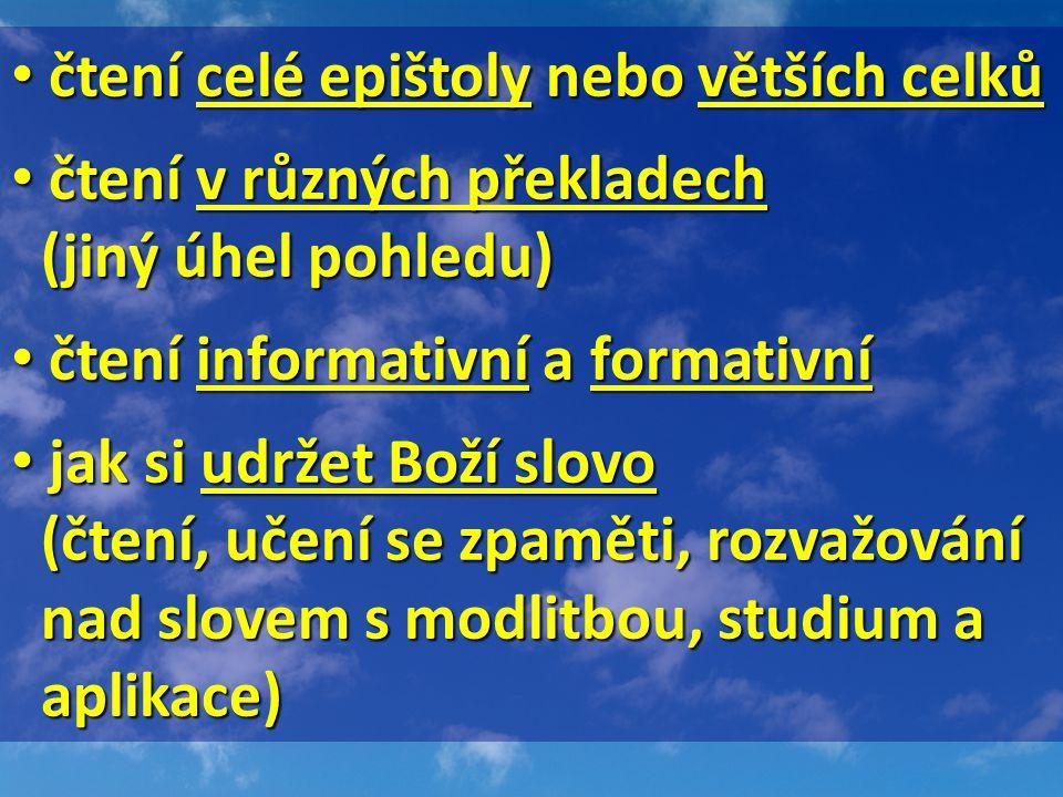 čtení celé epištoly nebo větších celků čtení celé epištoly nebo větších celků čtení v různých překladech čtení v různých překladech (jiný úhel pohledu