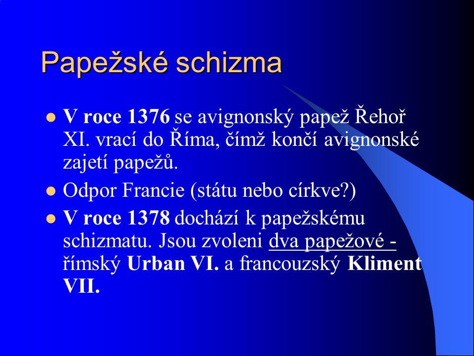 Papežské schizma V roce 1376 se avignonský papež Řehoř XI.