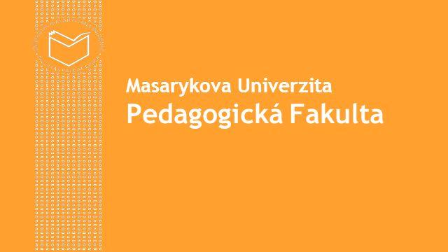 Masarykova Univerzita Pedagogická Fakulta