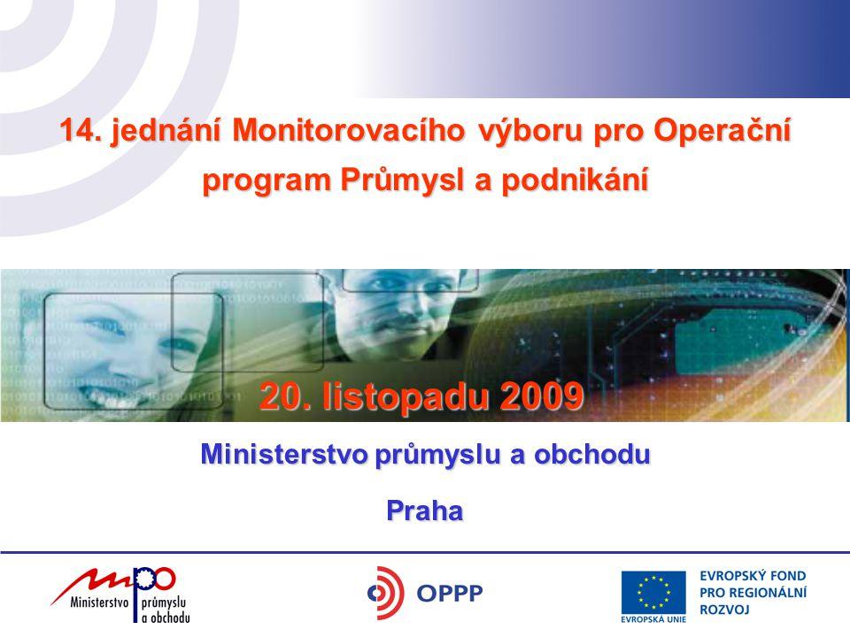 14.jednání Monitorovacího výboru pro OPPP 14. jednání MV OPPP se uskutečnilo dne 20.