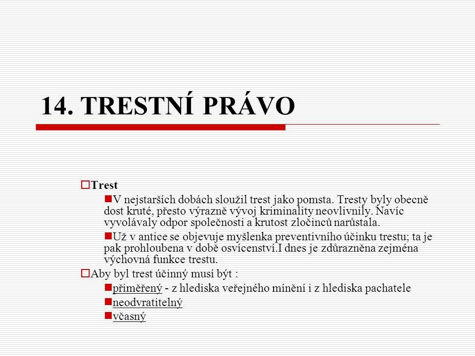 14. TRESTNÍ PRÁVO  Trest V nejstarších dobách sloužil trest jako pomsta.
