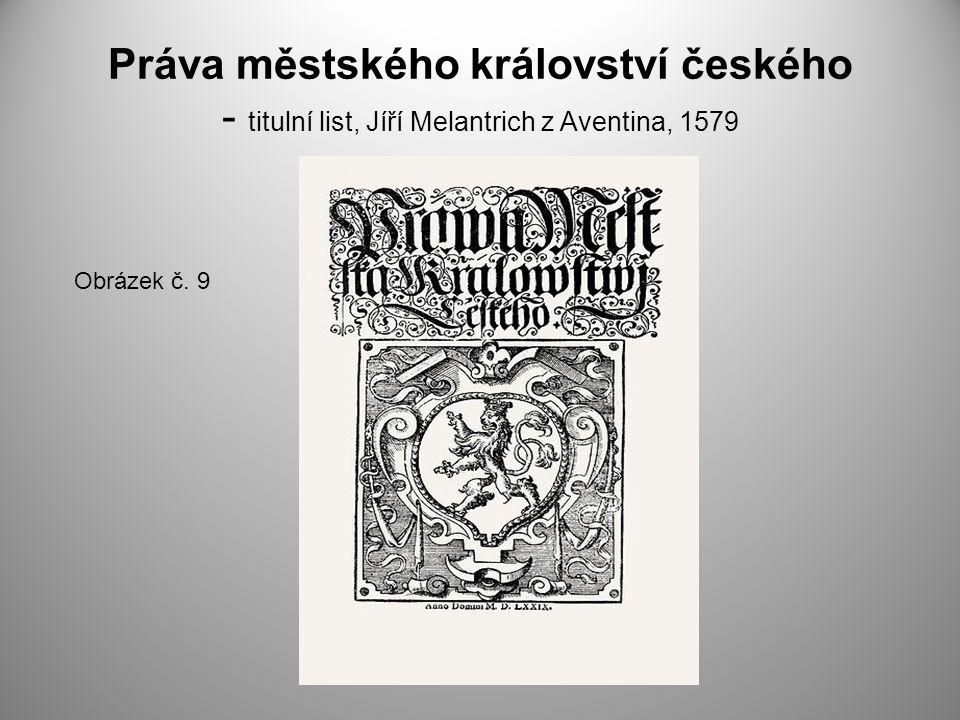 Práva městského království českého - titulní list, Jíří Melantrich z Aventina, 1579 Obrázek č. 9
