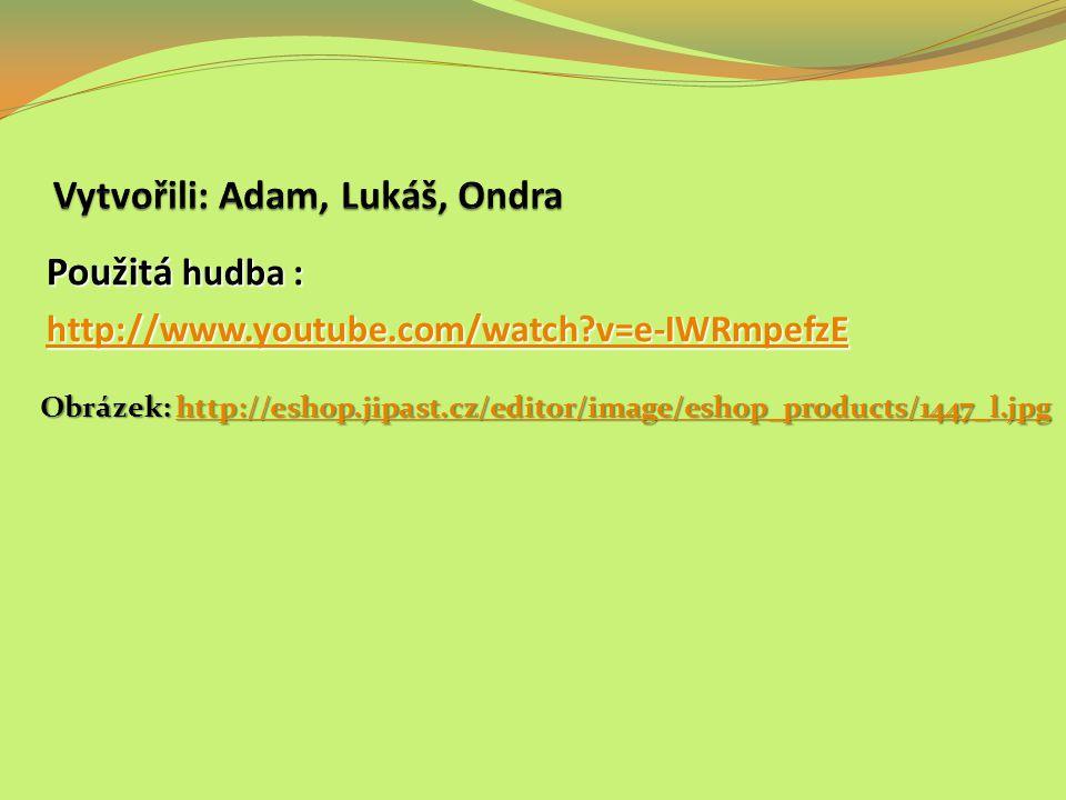Použitá hudba : http://www.youtube.com/watch?v=e-IWRmpefzE Obrázek: http://eshop.jipast.cz/editor/image/eshop_products/1447_l.jpg http://eshop.jipast.cz/editor/image/eshop_products/1447_l.jpg