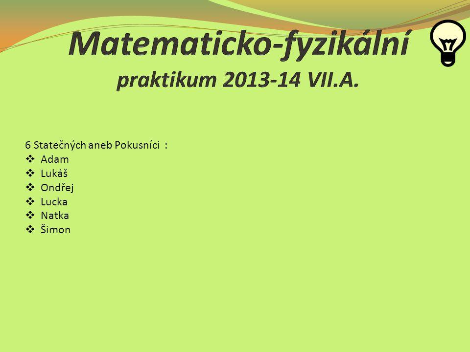 1.pololetí Náš Program: Statistické měření a zajímavosti z fyziky a matiky