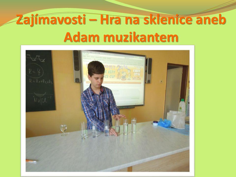 Zajímavosti – Hra na sklenice aneb Adam muzikantem