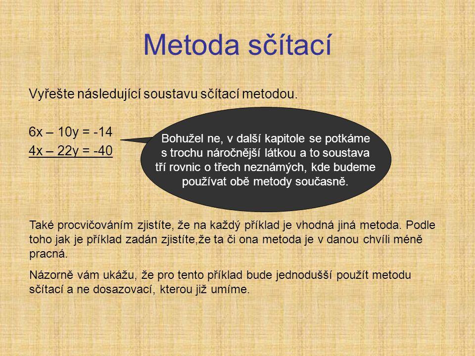 Metoda sčítací Vyřešte následující soustavu sčítací metodou.