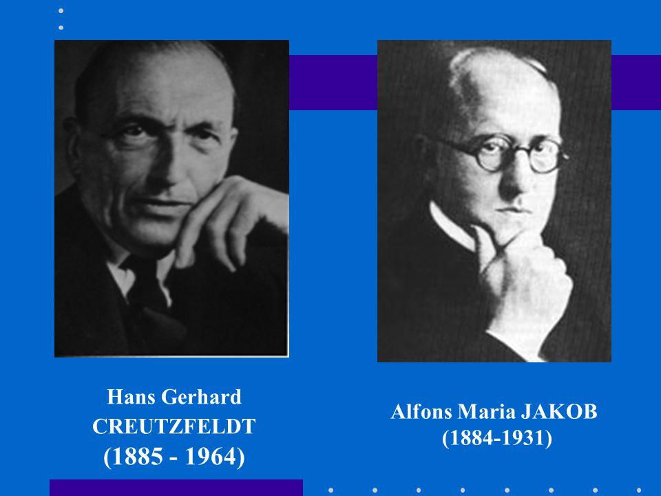 Hans Gerhard CREUTZFELDT (1885 - 1964) Alfons Maria JAKOB (1884-1931)
