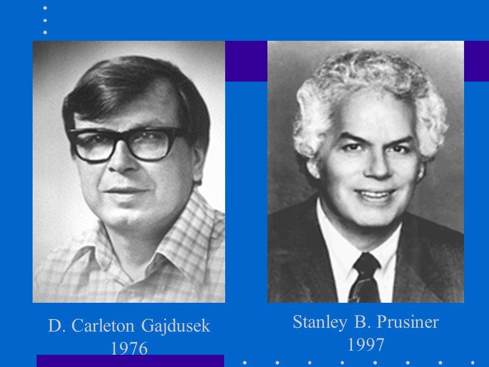 D. Carleton Gajdusek 1976 Stanley B. Prusiner 1997