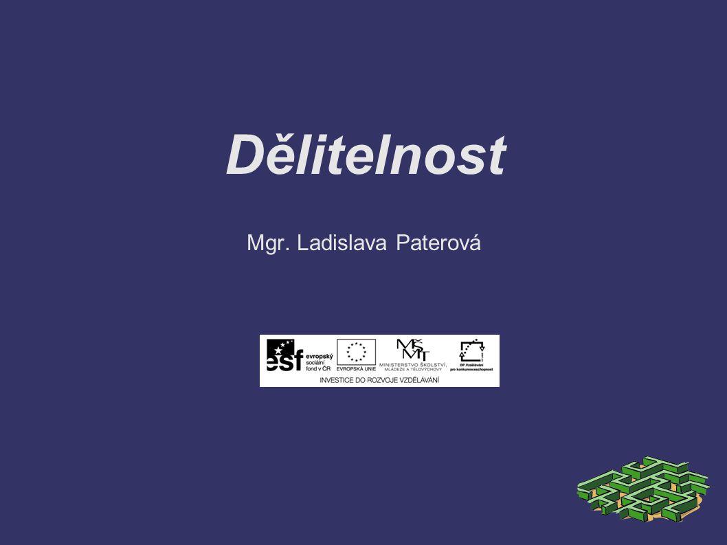 Dělitelnost Mgr. Ladislava Paterová