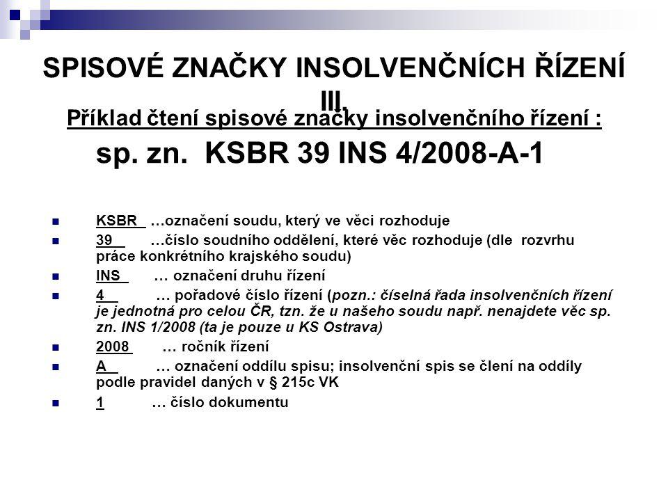 SPISOVÉ ZNAČKY INSOLVENČNÍCH ŘÍZENÍ III.Příklad čtení spisové značky insolvenčního řízení : sp.