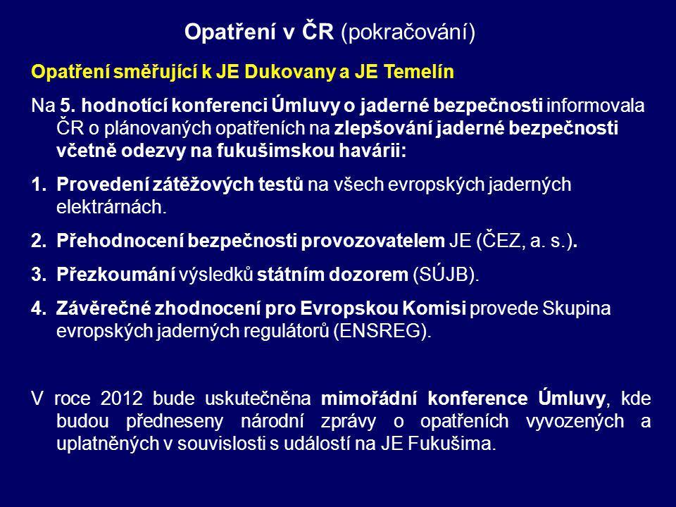 Opatření v ČR (pokračování) Opatření směřující k JE Dukovany a JE Temelín Na 5.