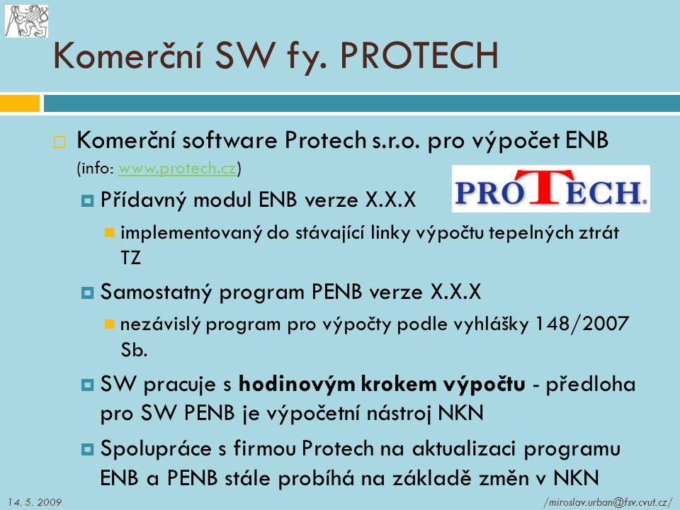 Komerční SW fy. PROTECH  Komerční software Protech s.r.o. pro výpočet ENB (info: www.protech.cz)www.protech.cz  Přídavný modul ENB verze X.X.X imple