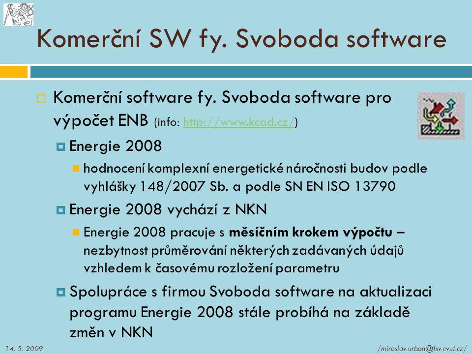 Komerční SW fy. Svoboda software  Komerční software fy. Svoboda software pro výpočet ENB (info: http://www.kcad.cz/)http://www.kcad.cz/  Energie 200