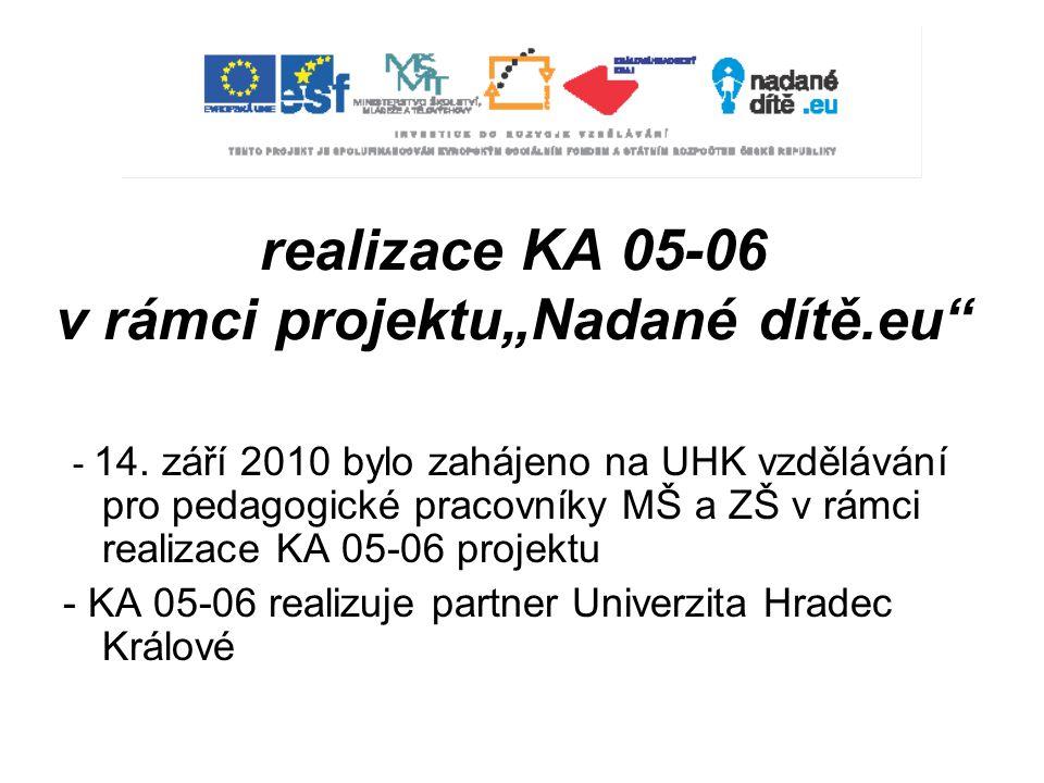 """realizace KA 05-06 v rámci projektu""""Nadané dítě.eu - 14."""