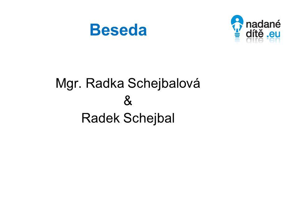 Beseda Mgr. Radka Schejbalová & Radek Schejbal