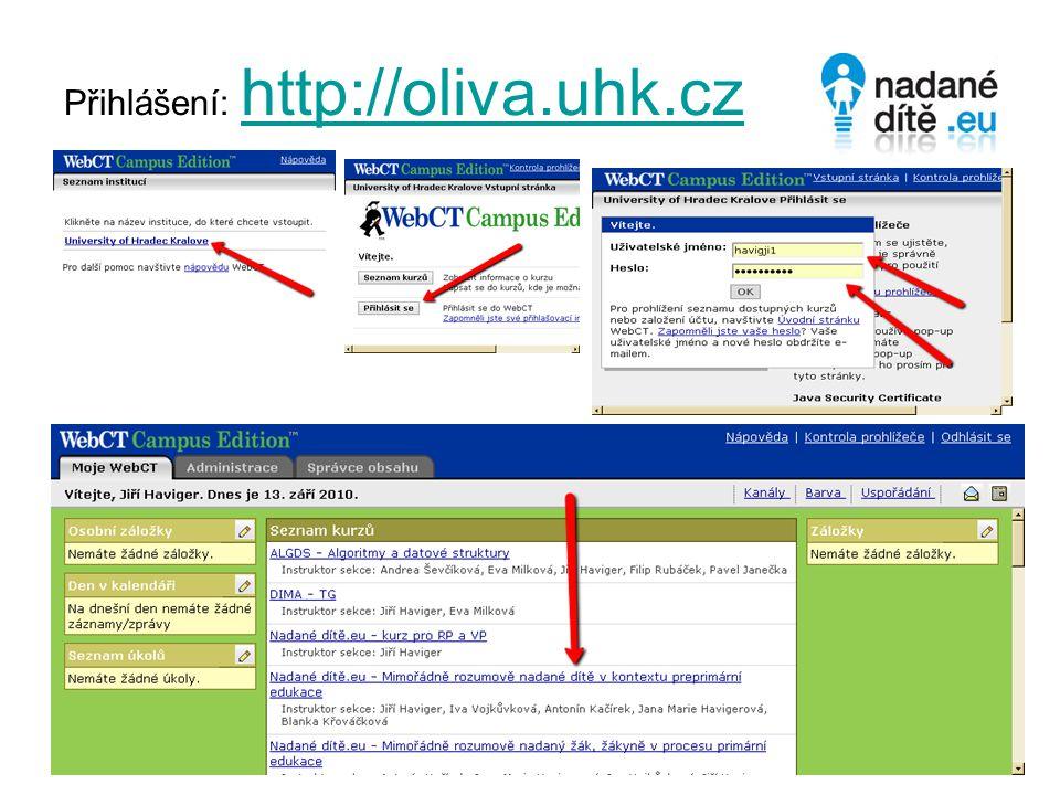 Přihlášení: http://oliva.uhk.cz http://oliva.uhk.cz