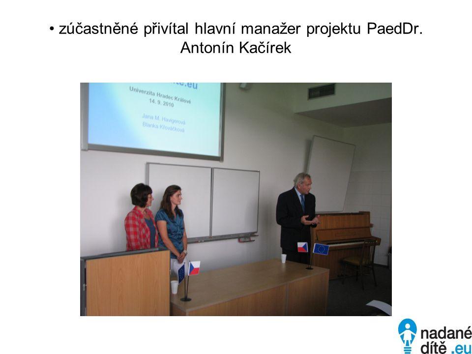 zúčastněné přivítal hlavní manažer projektu PaedDr. Antonín Kačírek