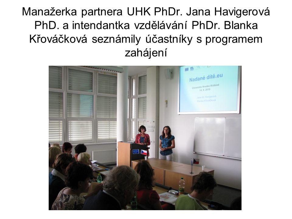 Manažerka partnera UHK PhDr. Jana Havigerová PhD.