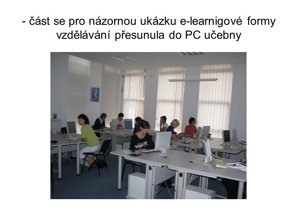 - část se pro názornou ukázku e-learnigové formy vzdělávání přesunula do PC učebny