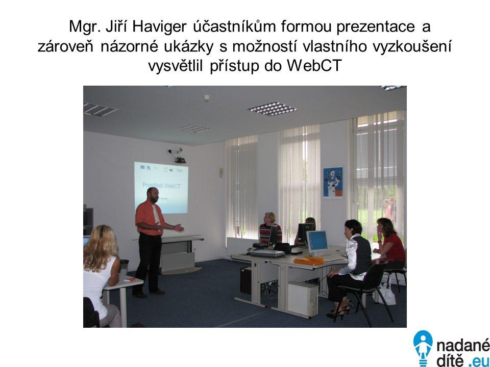 Mgr. Jiří Haviger účastníkům formou prezentace a zároveň názorné ukázky s možností vlastního vyzkoušení vysvětlil přístup do WebCT