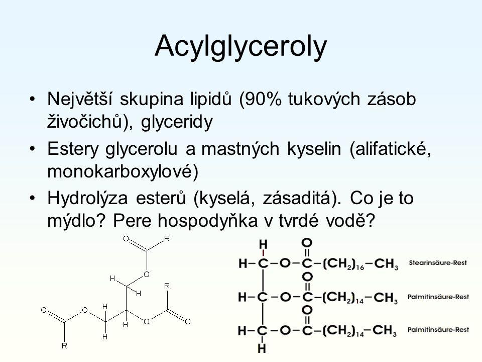 Acylglyceroly Největší skupina lipidů (90% tukových zásob živočichů), glyceridy Estery glycerolu a mastných kyselin (alifatické, monokarboxylové) Hydr