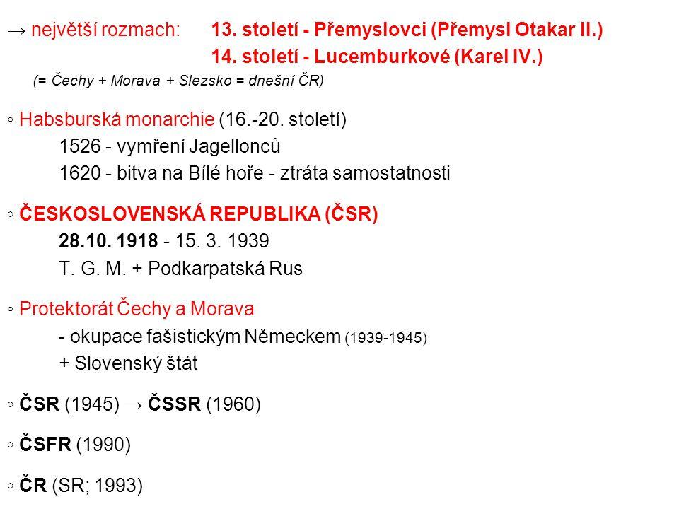 → největší rozmach:13. století - Přemyslovci (Přemysl Otakar II.) 14. století - Lucemburkové (Karel IV.) (= Čechy + Morava + Slezsko = dnešní ČR) ◦ Ha