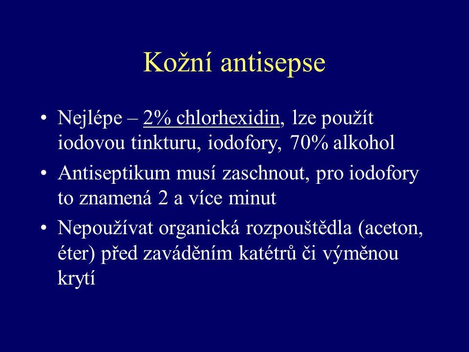 Kožní antisepse Nejlépe – 2% chlorhexidin, lze použít iodovou tinkturu, iodofory, 70% alkohol Antiseptikum musí zaschnout, pro iodofory to znamená 2 a