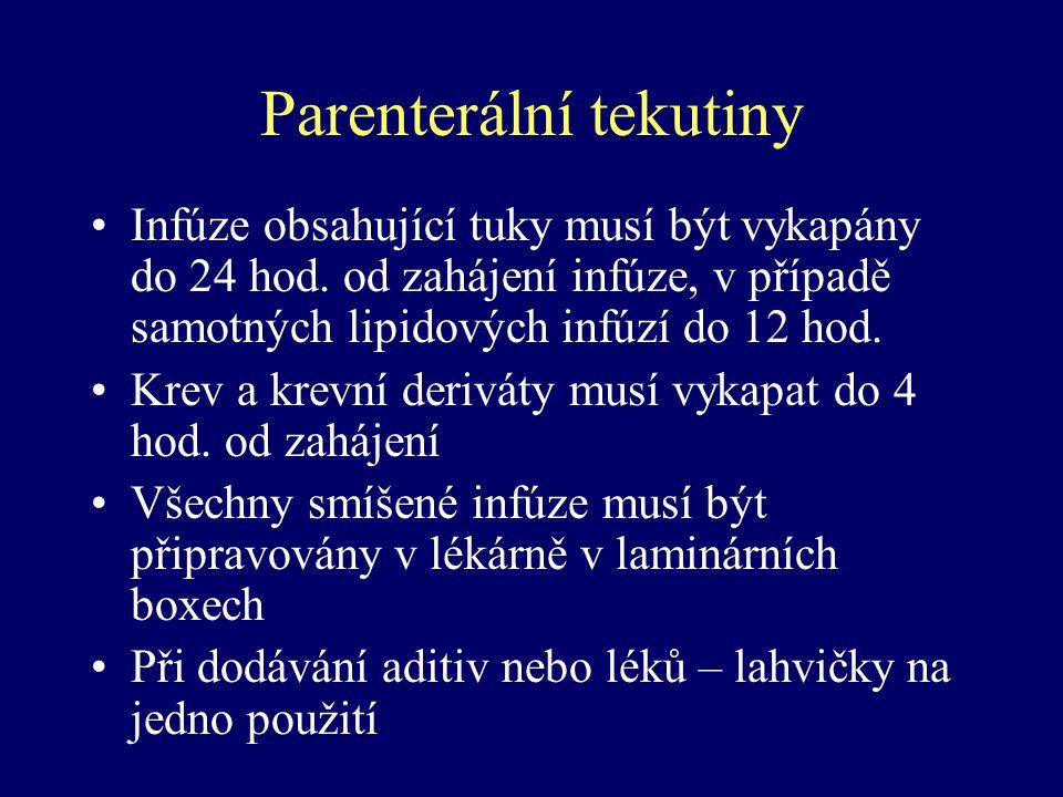 Parenterální tekutiny Infúze obsahující tuky musí být vykapány do 24 hod. od zahájení infúze, v případě samotných lipidových infúzí do 12 hod. Krev a