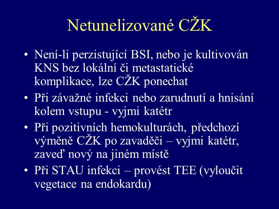 Netunelizované CŽK Není-li perzistující BSI, nebo je kultivován KNS bez lokální či metastatické komplikace, lze CŽK ponechat Při závažné infekci nebo